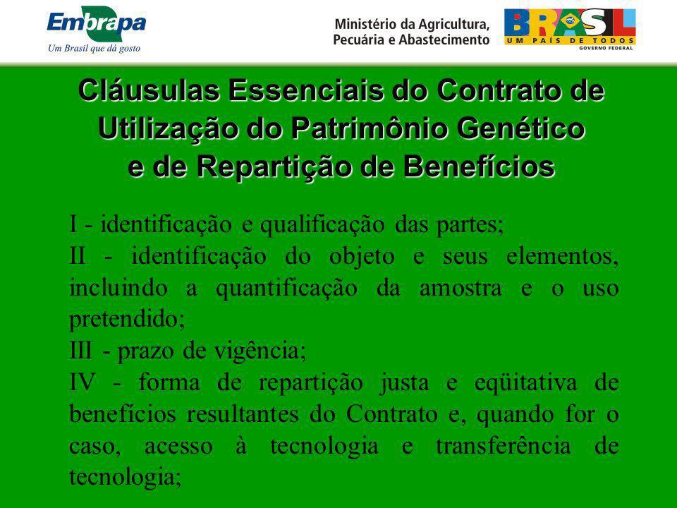 Cláusulas Essenciais do Contrato de Utilização do Patrimônio Genético e de Repartição de Benefícios e de Repartição de Benefícios I - identificação e