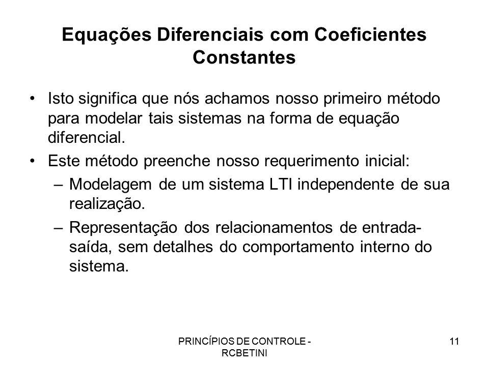 PRINCÍPIOS DE CONTROLE - RCBETINI 11 Equações Diferenciais com Coeficientes Constantes Isto significa que nós achamos nosso primeiro método para model