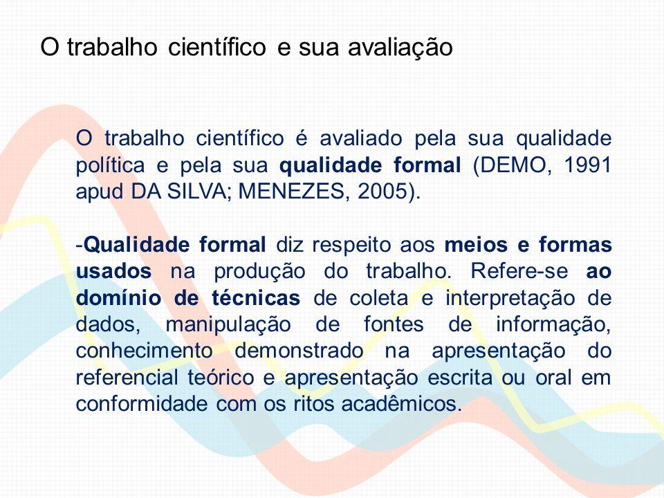 Pesquisa científica é o modo científico utilizado para obter conhecimento da realidade empírica (tudo que existe e pode ser conhecido pela experiência); é o processo formal e sistemático de desenvolvimento do método científico.