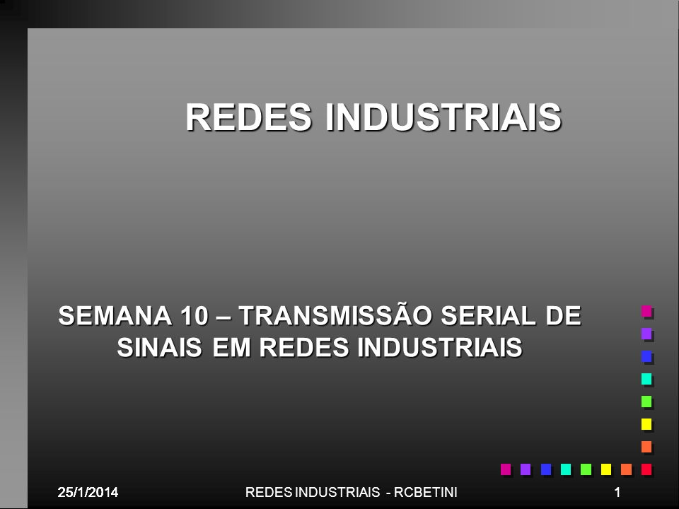 25/1/201452REDES INDUSTRIAIS - RCBETINI Aspecto Final do Cabo