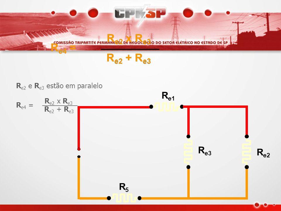 R e1 R e2 R5R5 R e3 R 6 e R 7 estão em série R e3 = R 6 + R7