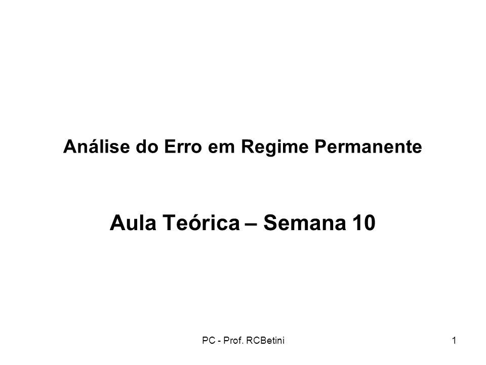 PC - Prof. RCBetini1 Análise do Erro em Regime Permanente Aula Teórica – Semana 10