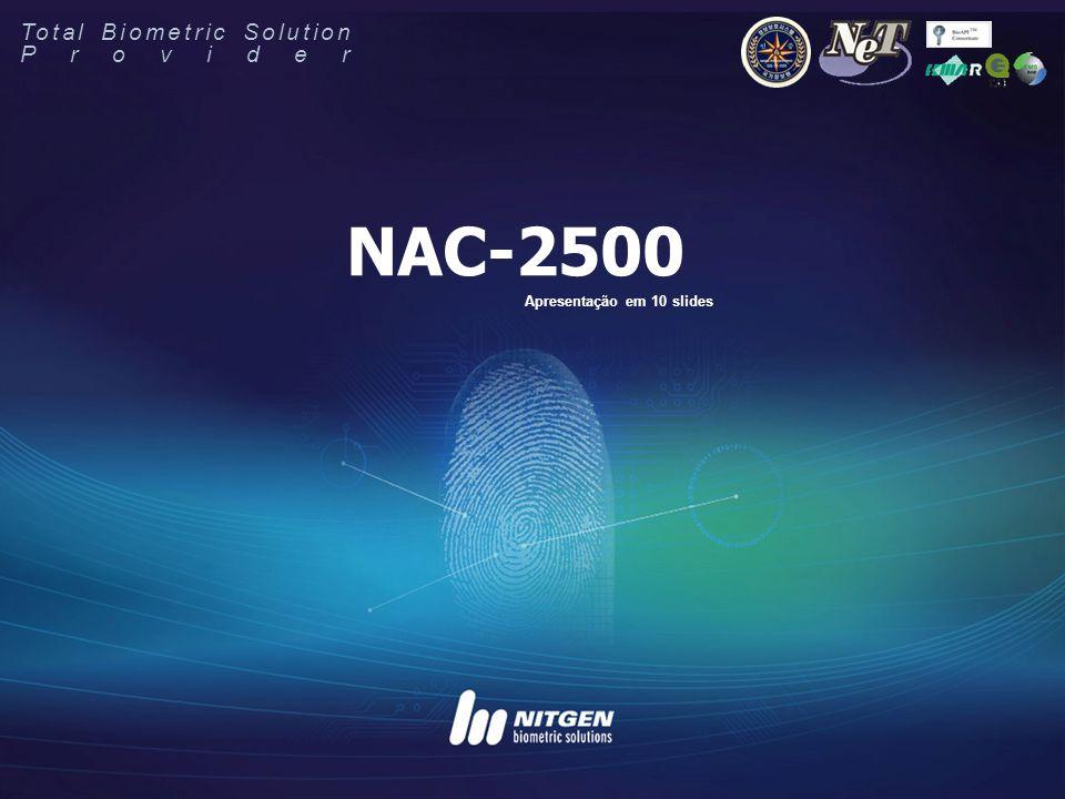 NAC-2500 é um equipamento para controle de acesso, projetado e desenvolvido com a mais alta tecnologia da NITGEN.