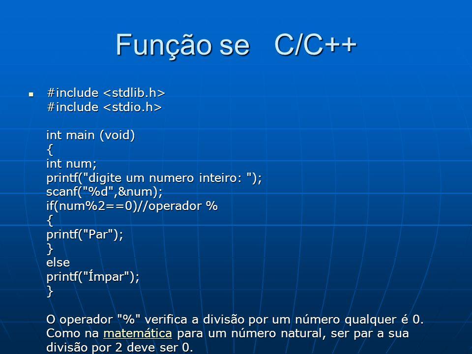 Função se C/C++ #include #include int main (void) { int num; printf(