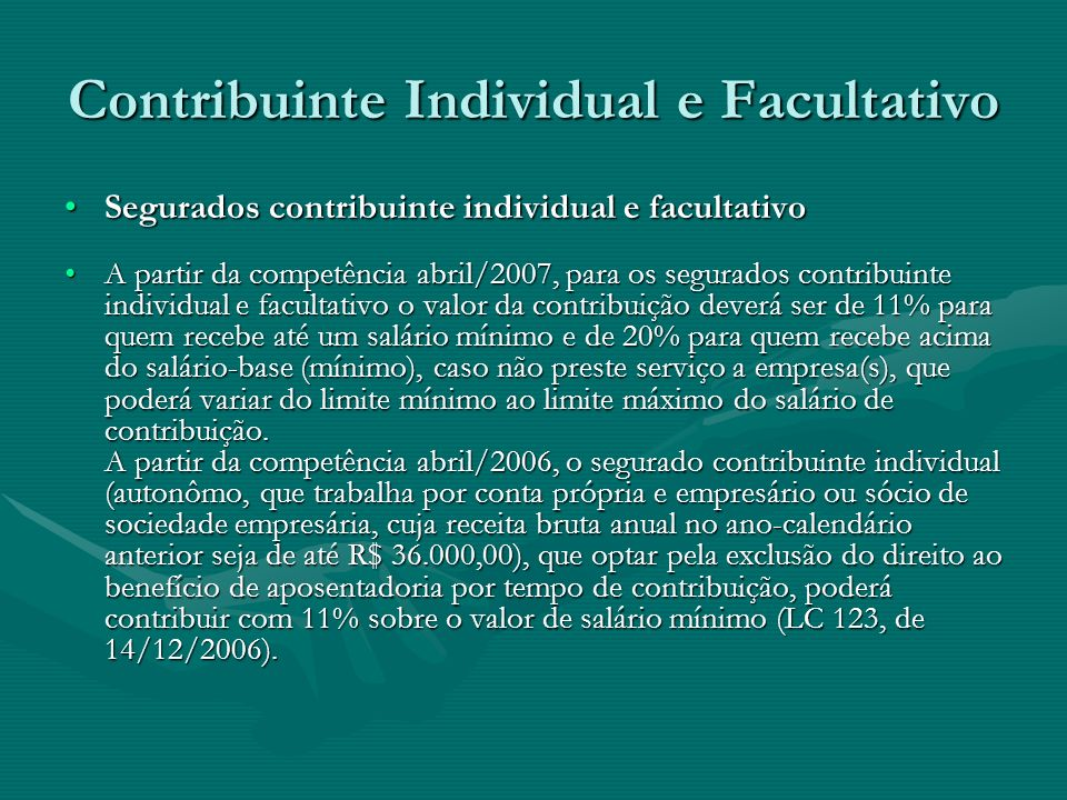 Contribuinte Individual e Facultativo Segurados contribuinte individual e facultativoSegurados contribuinte individual e facultativo A partir da compe