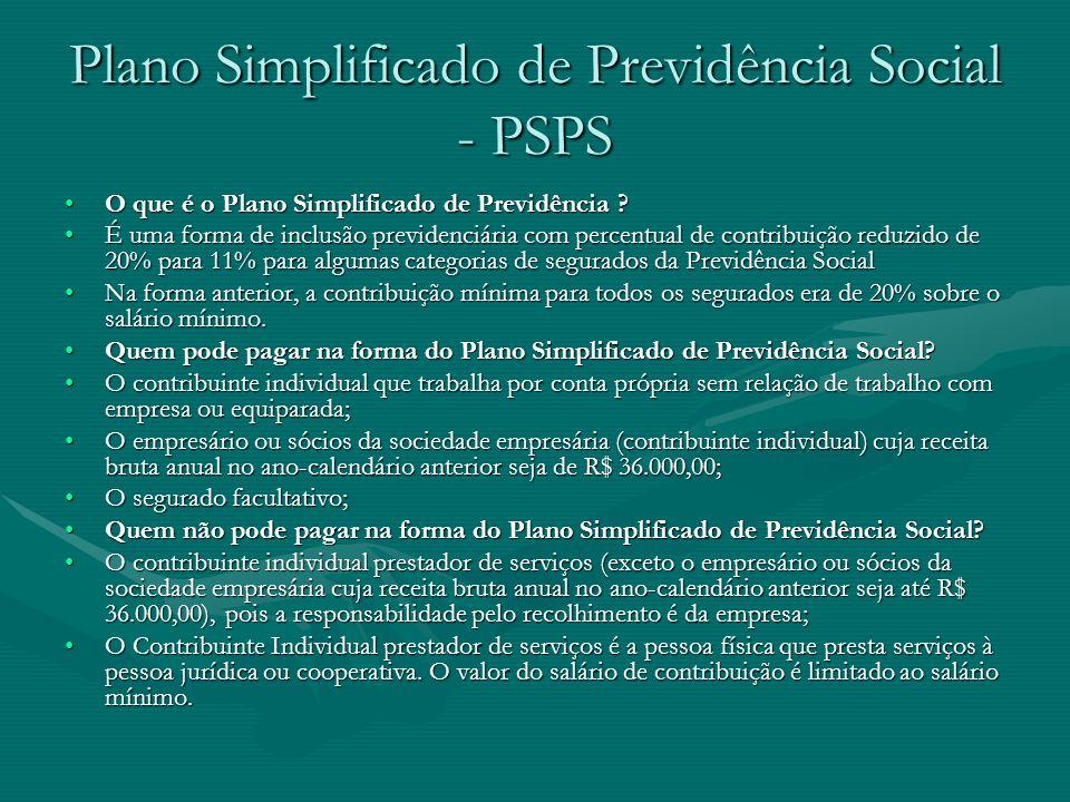 Plano Simplificado de Previdência Social - PSPS O que é o Plano Simplificado de Previdência ?O que é o Plano Simplificado de Previdência ? É uma forma