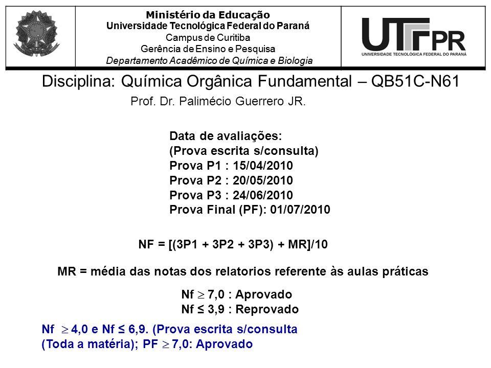 Disciplina: Química Orgânica Fundamental – QB51C-N61 Prof.