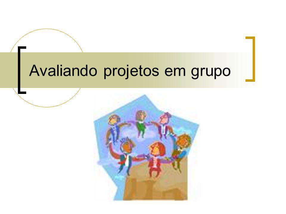 Avaliando projetos em grupo