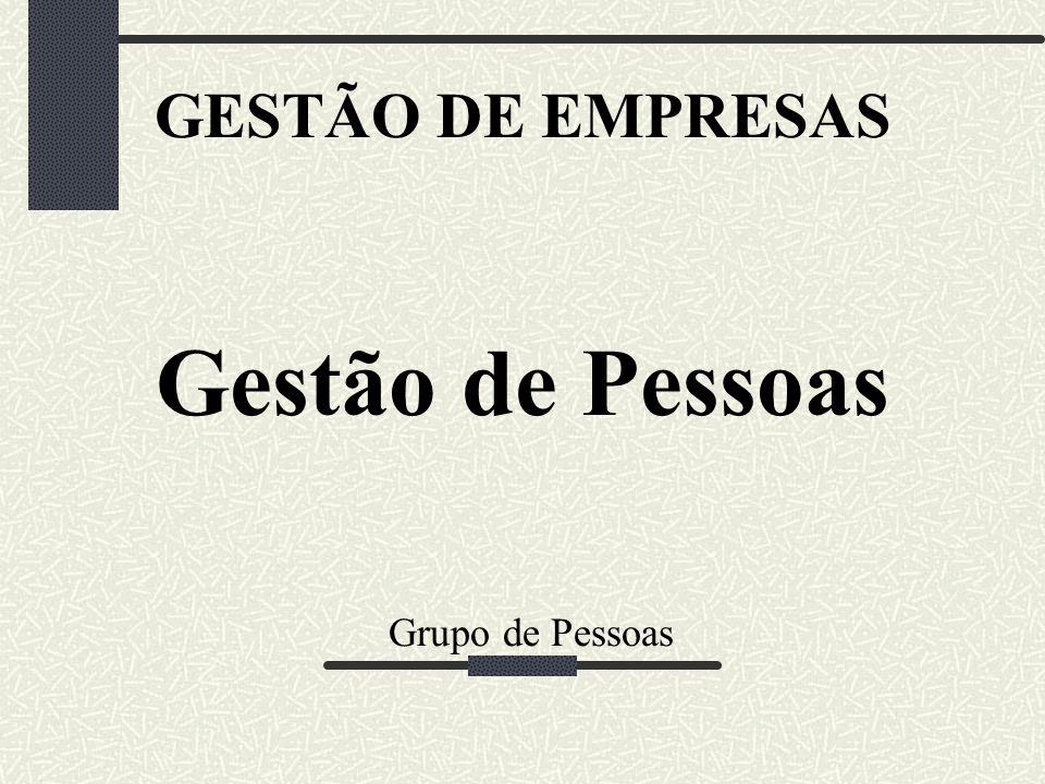 Grupo de Pessoas GESTÃO DE EMPRESAS Gestão de Pessoas
