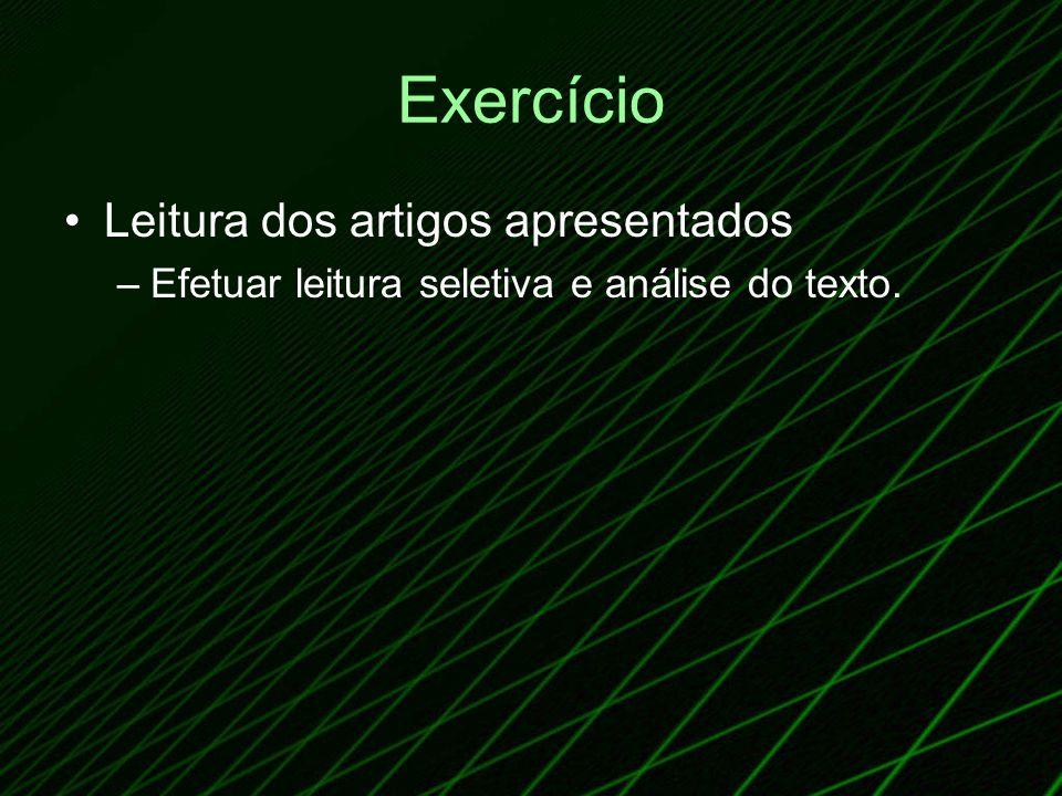 Exercício Leitura dos artigos apresentados –Efetuar leitura seletiva e análise do texto.