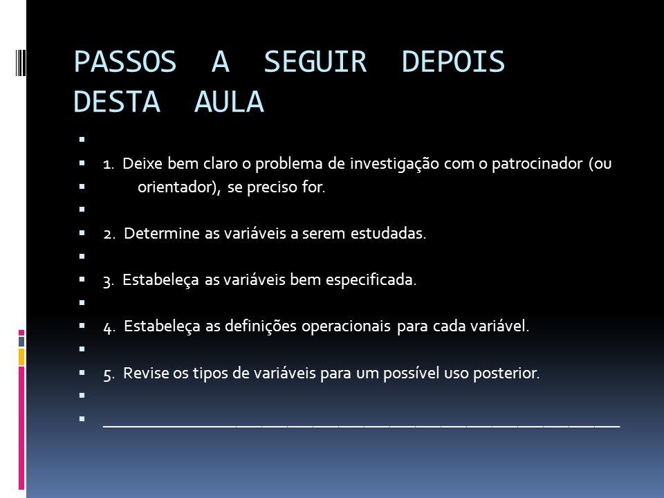 PASSOS A SEGUIR DEPOIS DESTA AULA 1.