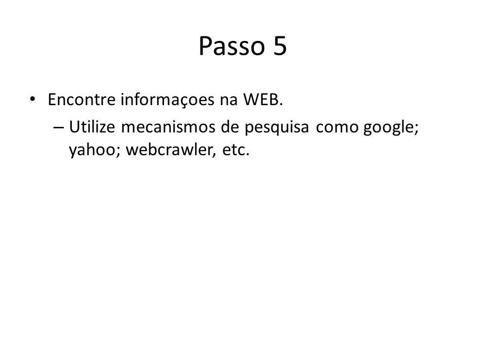 CRITERIOS PARA AVALIAÇÃO DOS SITES Precisao dos documentos da WEB – Quem escreveu .