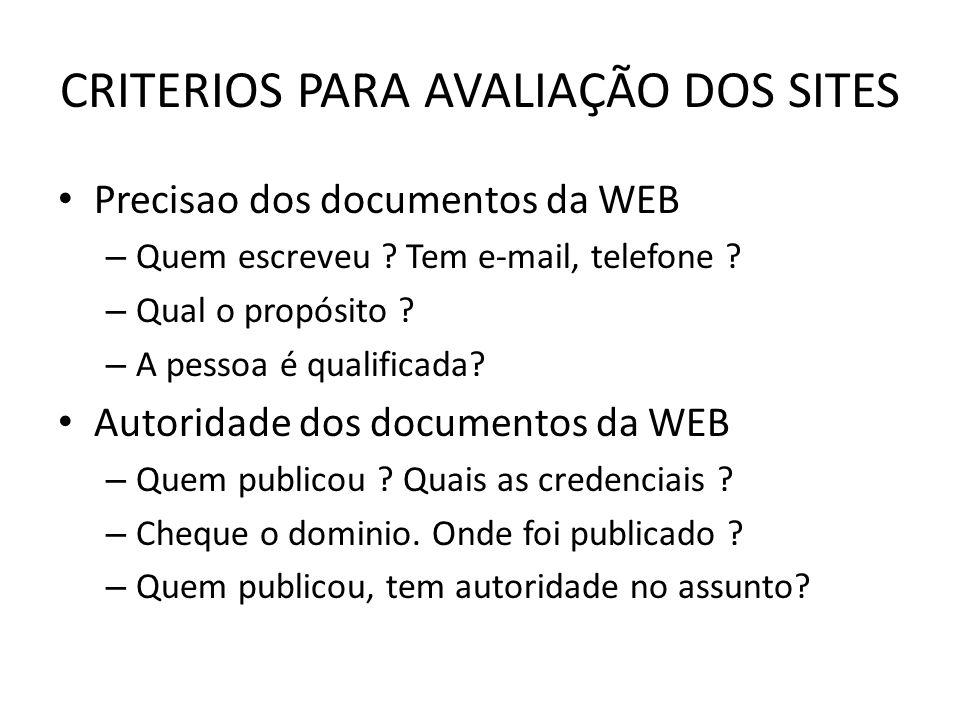 CRITERIOS PARA AVALIAÇÃO DOS SITES Objetividade dos documentos da WEB – Qual o objetivo do site.
