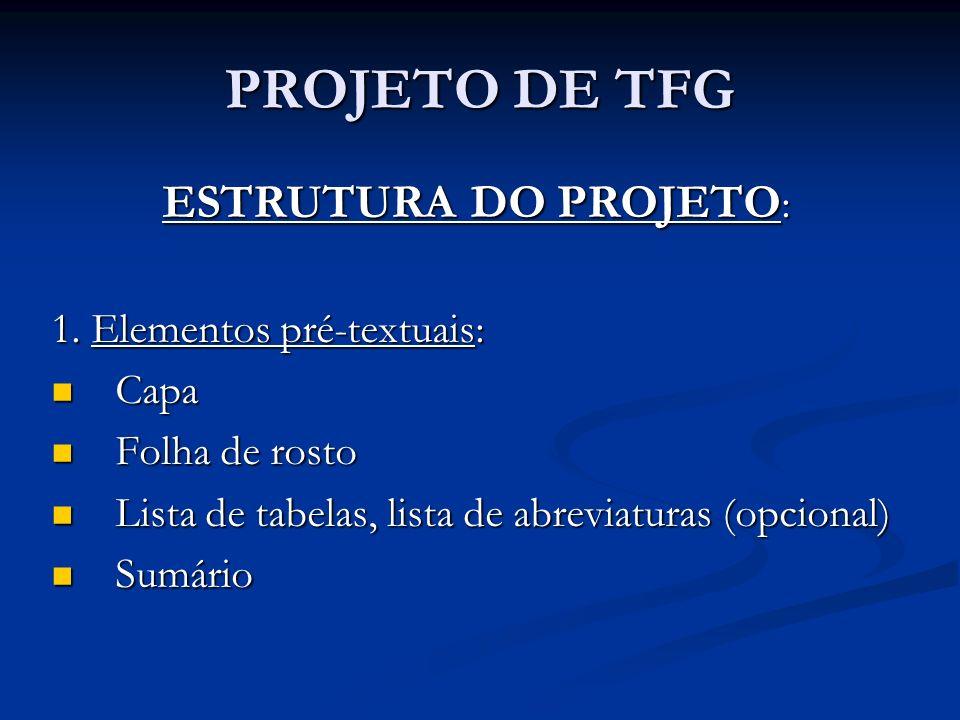 PROJETO DE TFG ESTRUTURA DO PROJETO : 1.