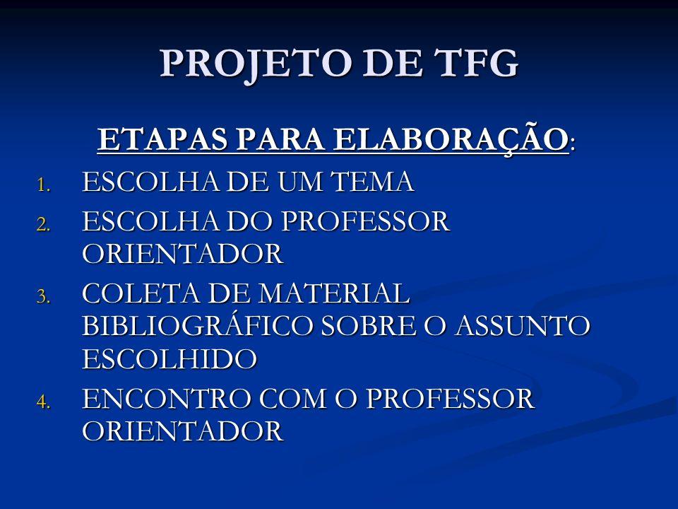 PROJETO DE TFG ETAPAS PARA ELABORAÇÃO : 1.ESCOLHA DE UM TEMA 2.