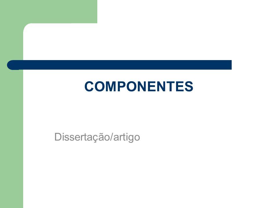 COMPONENTES Dissertação/artigo