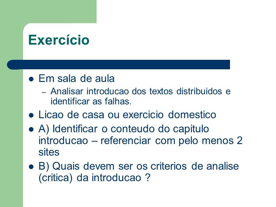 Exercício Em sala de aula – Analisar introducao dos textos distribuidos e identificar as falhas. Licao de casa ou exercicio domestico A) Identificar o