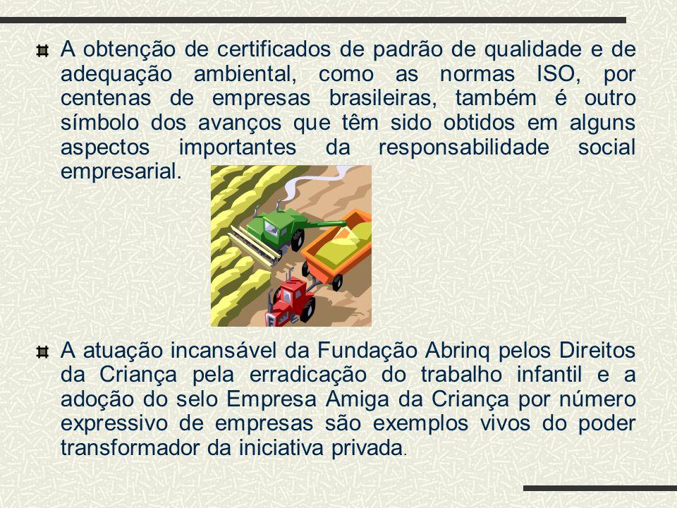 No Brasil, o movimento de valorização da responsabilidade social empresarial ganhou forte impulso na década de 90, através da ação de entidades não go