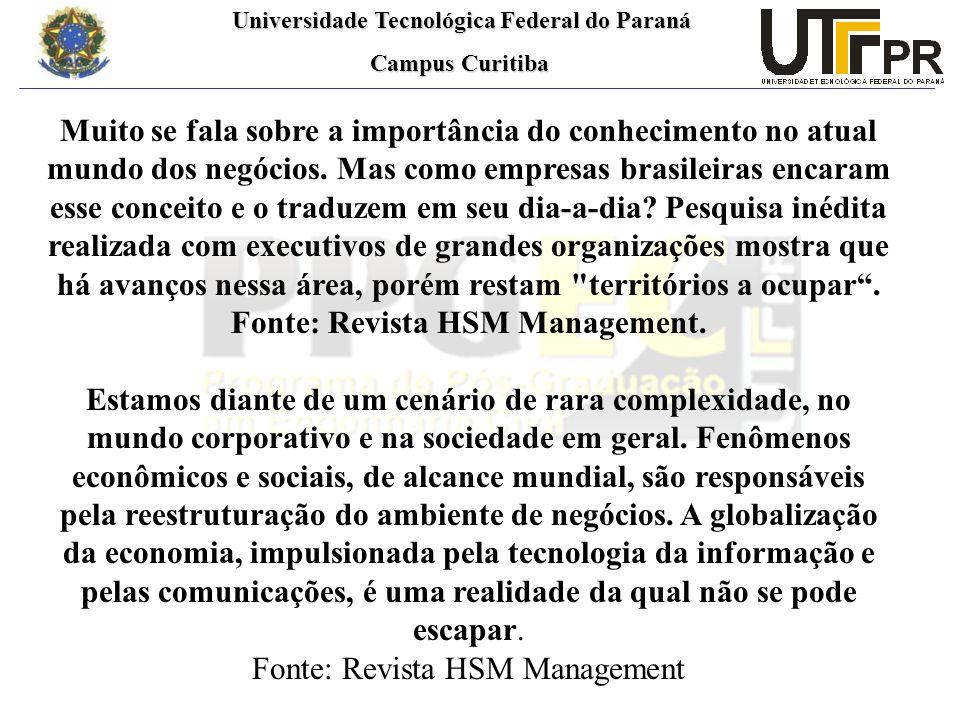 Universidade Tecnológica Federal do Paraná Universidade Tecnológica Federal do Paraná Campus Curitiba Campus Curitiba Muito se fala sobre a importância do conhecimento no atual mundo dos negócios.