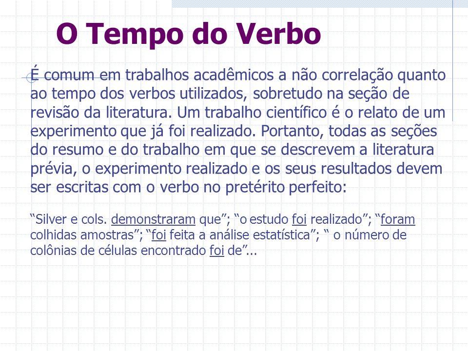 O Tempo do Verbo É comum em trabalhos acadêmicos a não correlação quanto ao tempo dos verbos utilizados, sobretudo na seção de revisão da literatura.