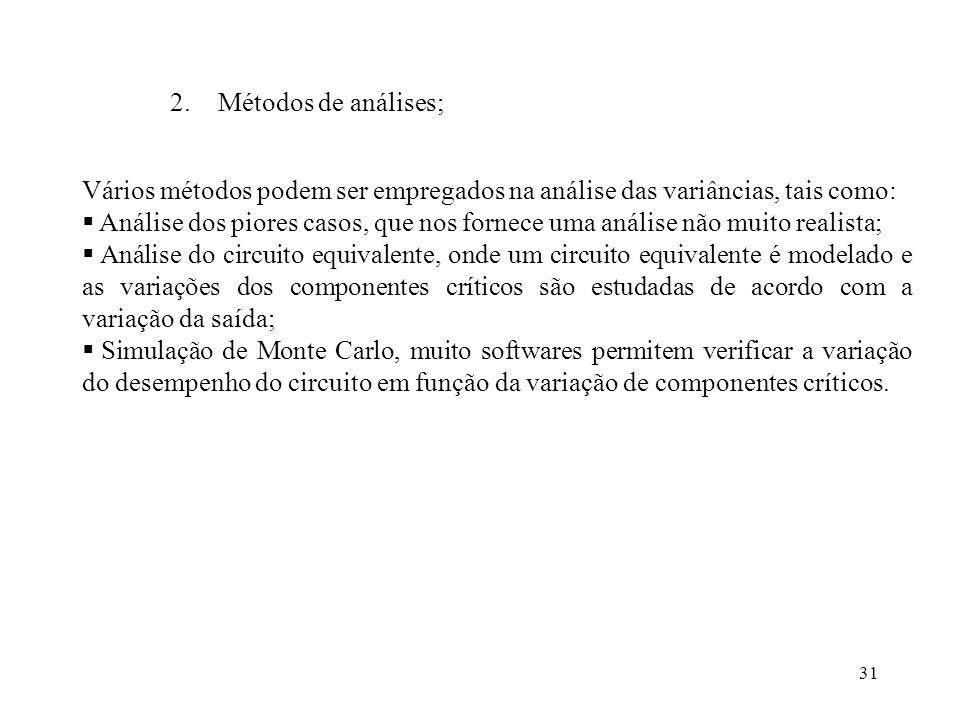 31 2.Métodos de análises; Vários métodos podem ser empregados na análise das variâncias, tais como: Análise dos piores casos, que nos fornece uma anál