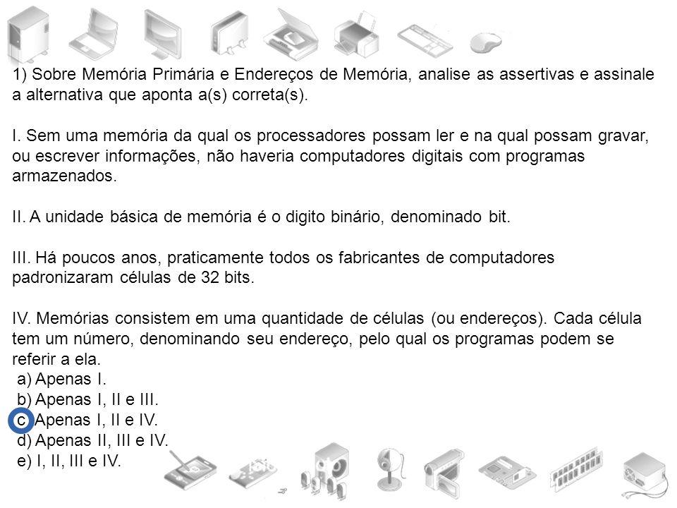 2) Sobre Memória Cache, analise as assertivas e assinale a alternativa que aponta a(s) correta(s).