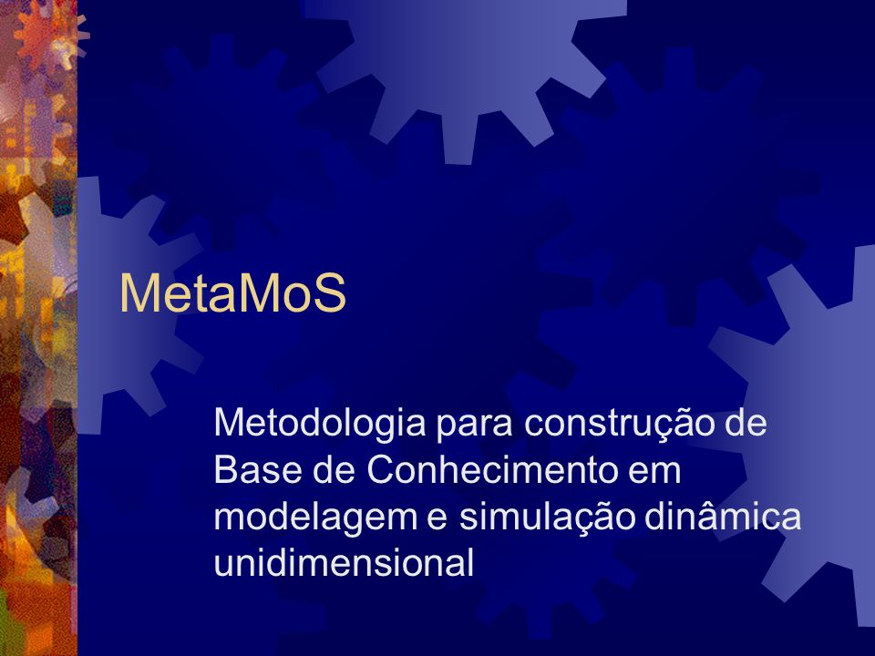 MetaMoS Metodologia para construção de Base de Conhecimento em modelagem e simulação dinâmica unidimensional