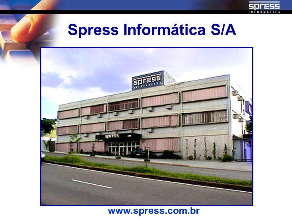 Spress Informática S/A Software House Início das atividades em 1970 Localizada em Belo Horizonte - MG Sede própria (2.400 m2) Número Funcionários: 162 Número Clientes: 1.200 Atuação Nacional 6 Filiais virtuais - 56 suportes regionais.