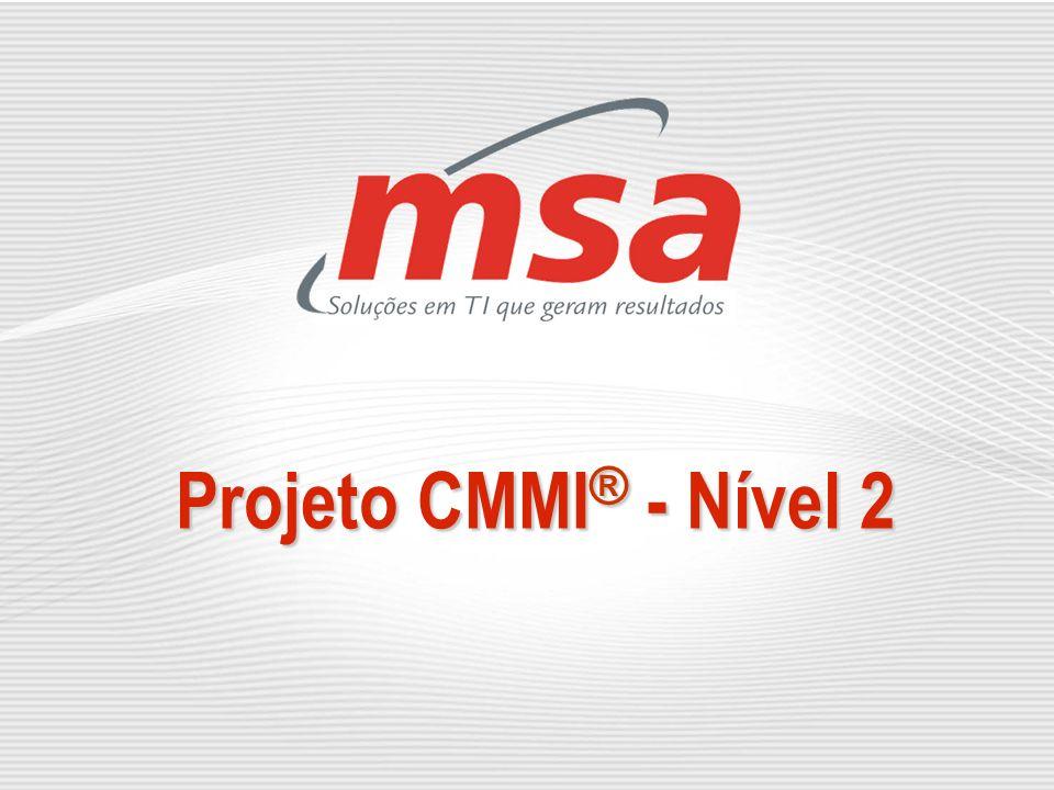 Projeto CMMI ® - Nível 2