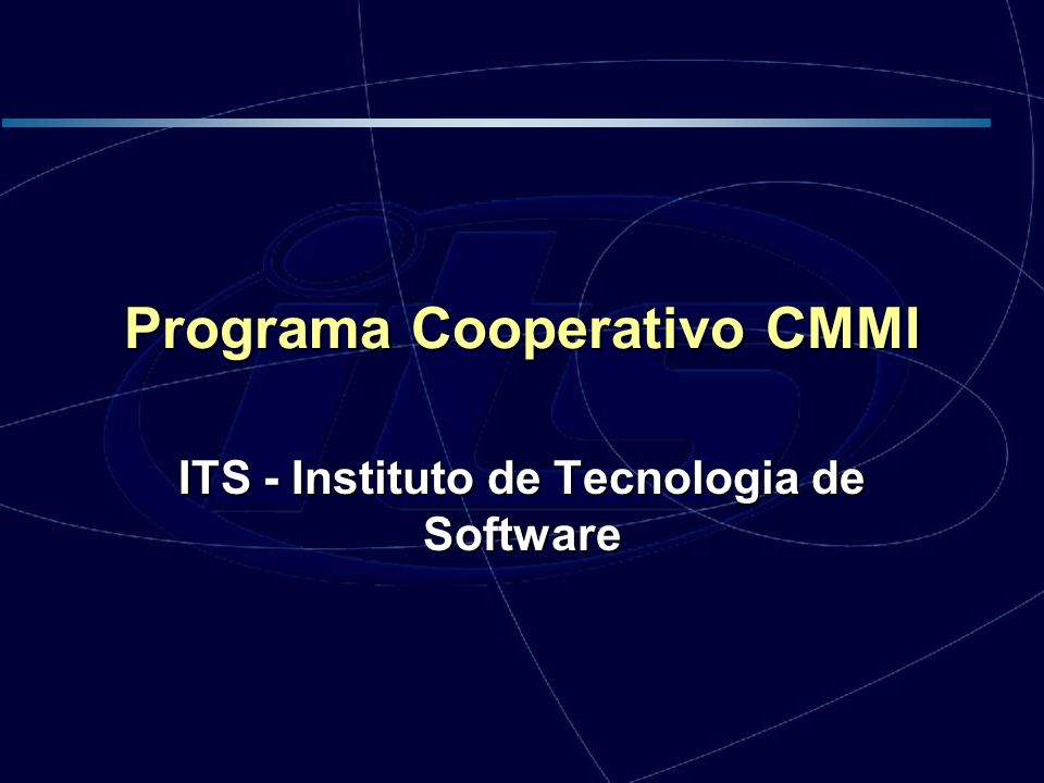 Programa Cooperativo CMMI ITS - Instituto de Tecnologia de Software