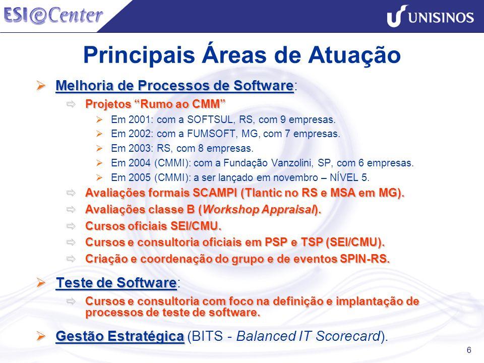 6 Melhoria de Processos de Software Melhoria de Processos de Software: Projetos Rumo ao CMM Projetos Rumo ao CMM Em 2001: com a SOFTSUL, RS, com 9 emp