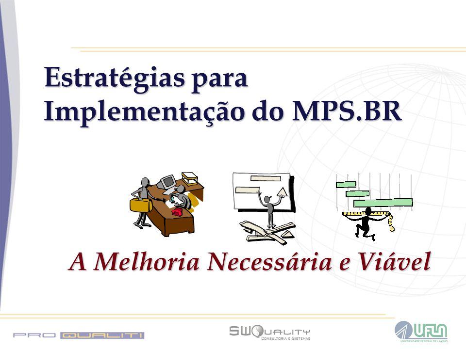 Estratégias para Implementação do MPS.BR A Melhoria Necessária e Viável