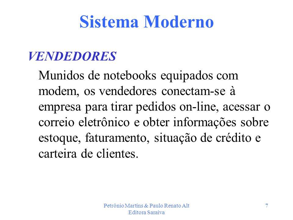 Petrônio Martins & Paulo Renato Alt Editora Saraiva 7 Sistema Moderno VENDEDORES Munidos de notebooks equipados com modem, os vendedores conectam-se à