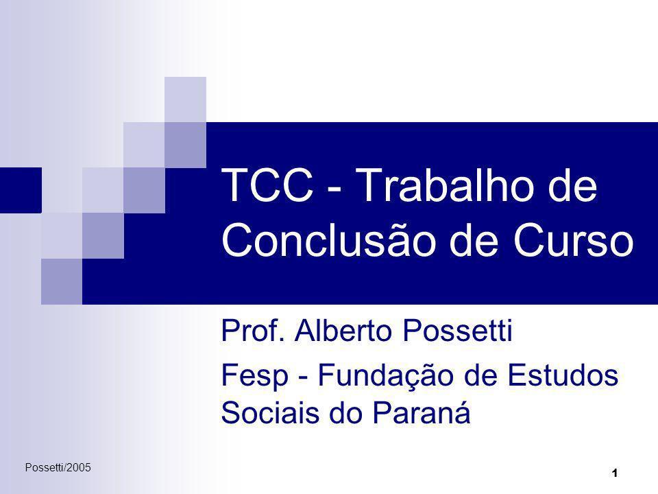 Possetti/2005 1 TCC - Trabalho de Conclusão de Curso Prof. Alberto Possetti Fesp - Fundação de Estudos Sociais do Paraná