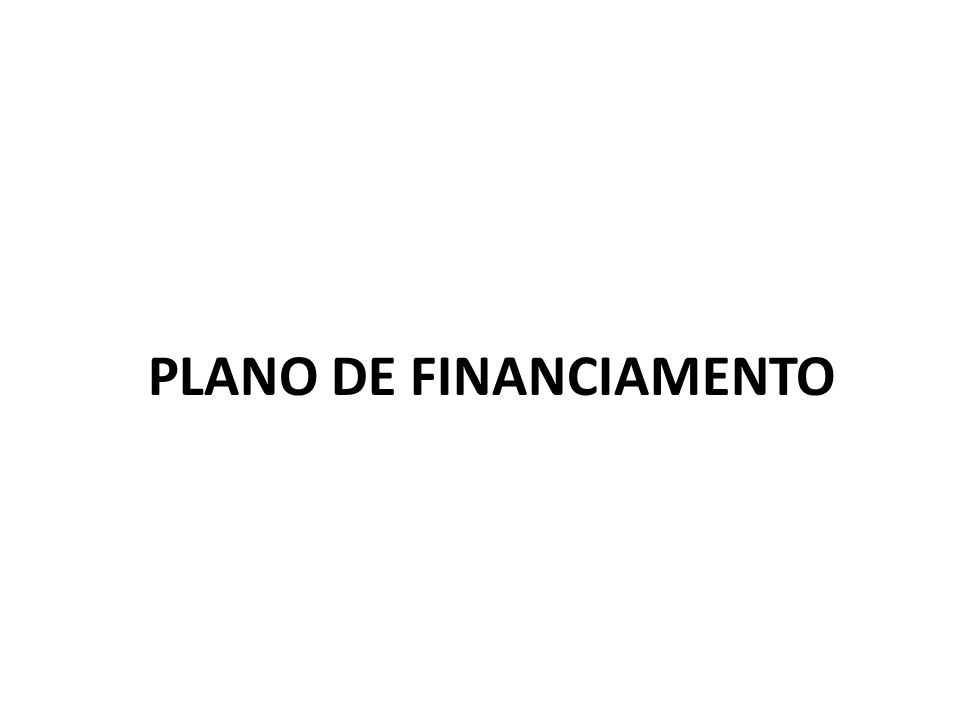 PLANO DE FINANCIAMENTO