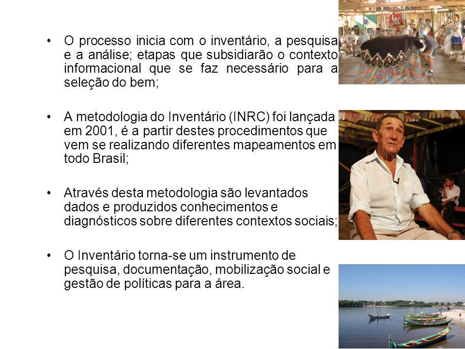 Critérios de seleção para o processo do Inventário: - priorização dos municípios que possuam Centros Históricos tombados ou em processo de tombamento - solicitação pela comunidade, do registro de manifestações culturais.