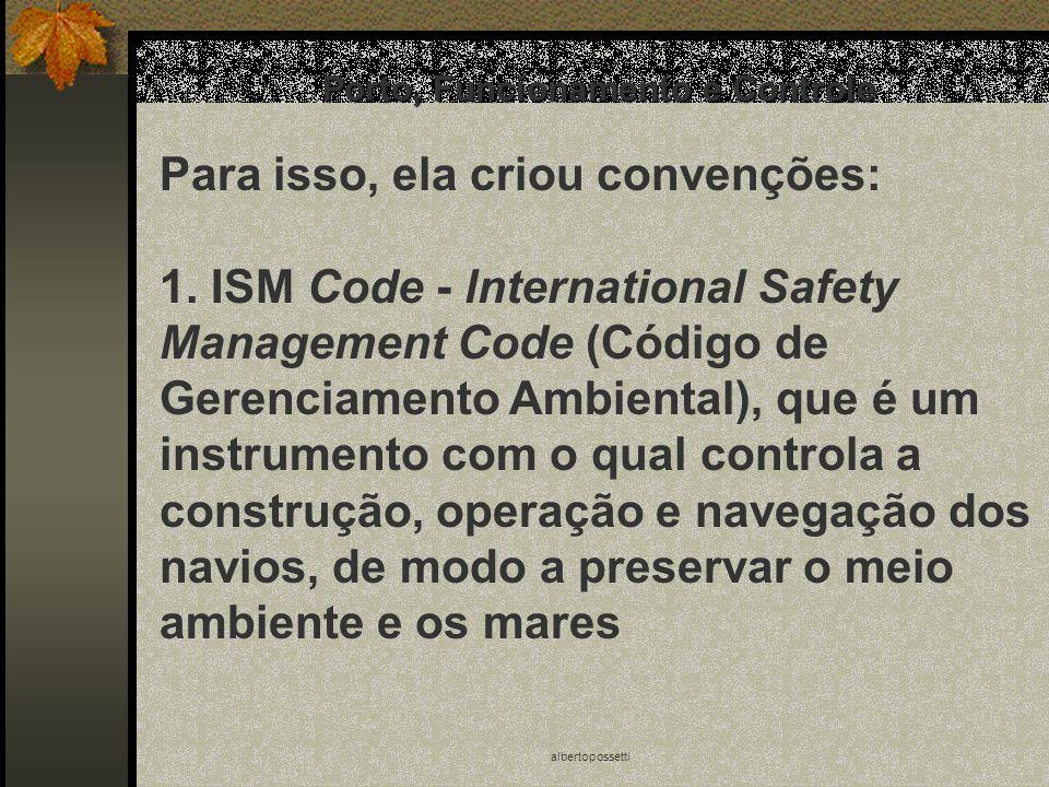 albertopossetti Porto, Funcionamento e Controle Para isso, ela criou convenções: 1. ISM Code - lnternational Safety Management Code (Código de Gerenci