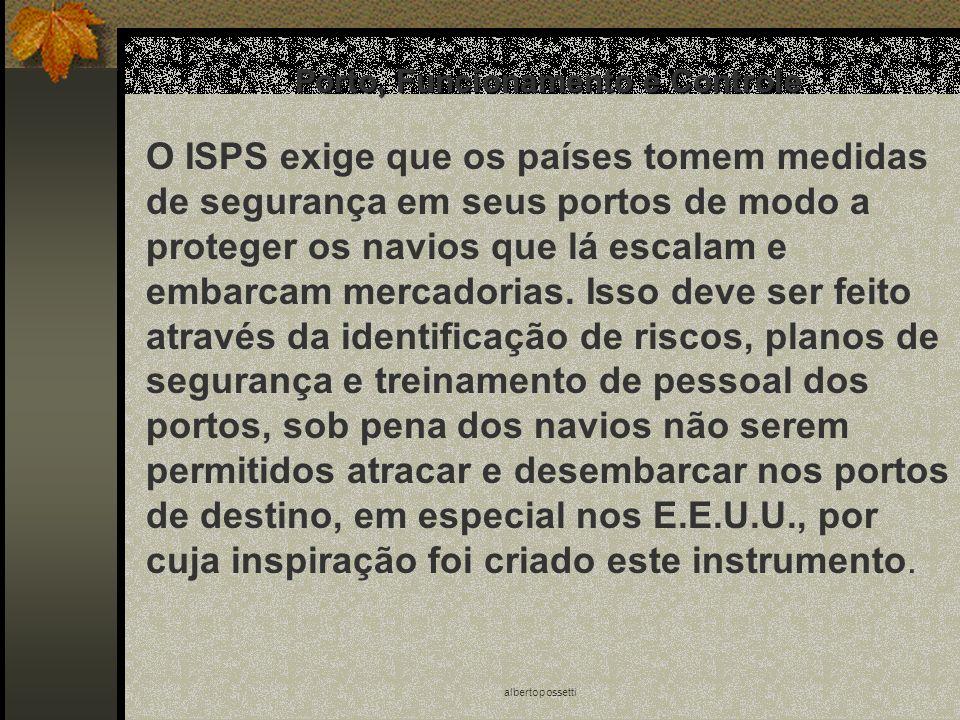 albertopossetti Porto, Funcionamento e Controle O ISPS exige que os países tomem medidas de segurança em seus portos de modo a proteger os navios que