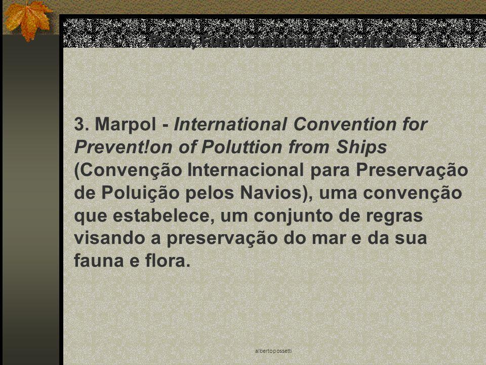 albertopossetti Porto, Funcionamento e Controle 3. Marpol - International Convention for Prevent!on of Poluttion from Ships (Convenção Internacional p
