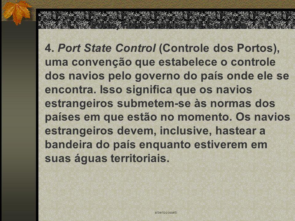 albertopossetti Porto, Funcionamento e Controle 4. Port State Control (Controle dos Portos), uma convenção que estabelece o controle dos navios pelo g
