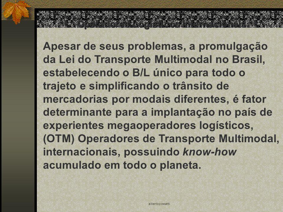 albertopossetti Operadores Logísticos Internacionais Apesar de seus problemas, a promulgação da Lei do Transporte Multimodal no Brasil, estabelecendo