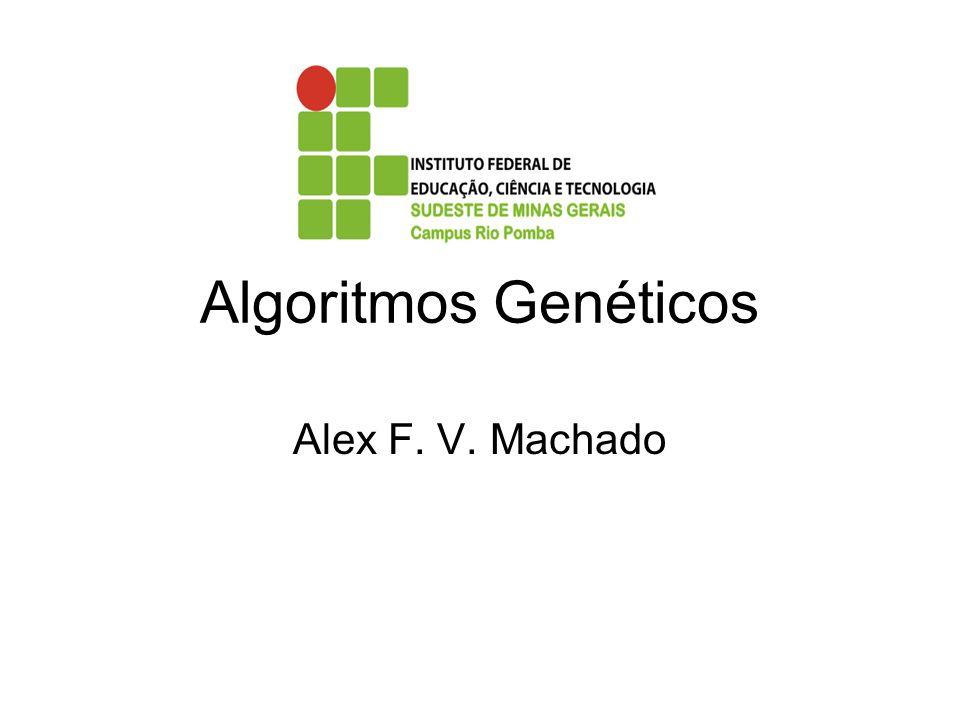 Algoritmos Genéticos Alex F. V. Machado