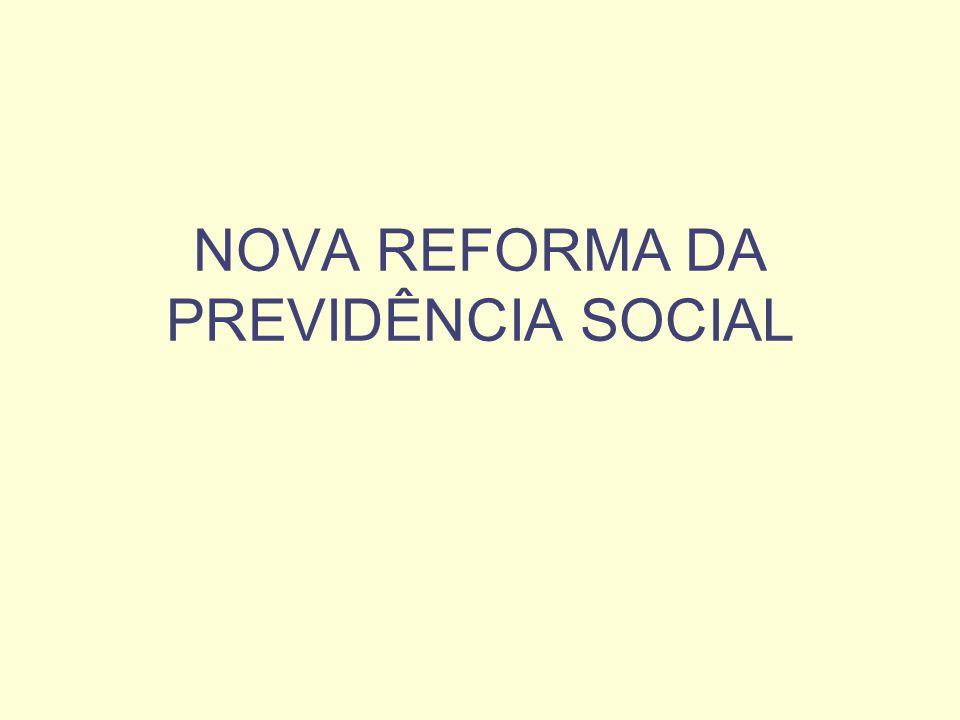 NOVA REFORMA DA PREVIDÊNCIA SOCIAL