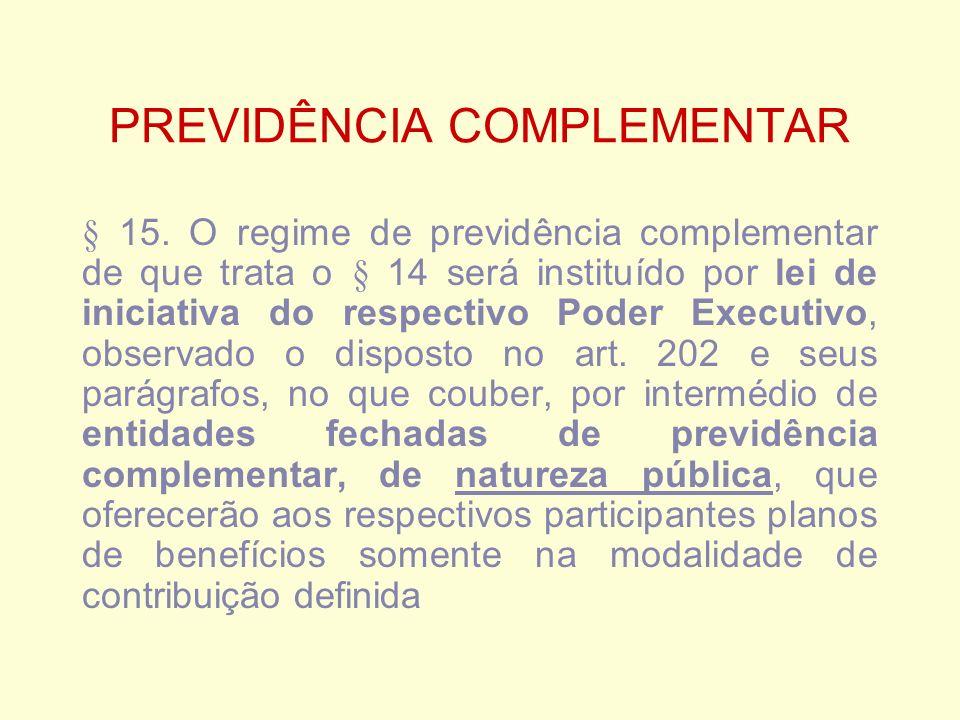 PREVIDÊNCIA COMPLEMENTAR § 15.