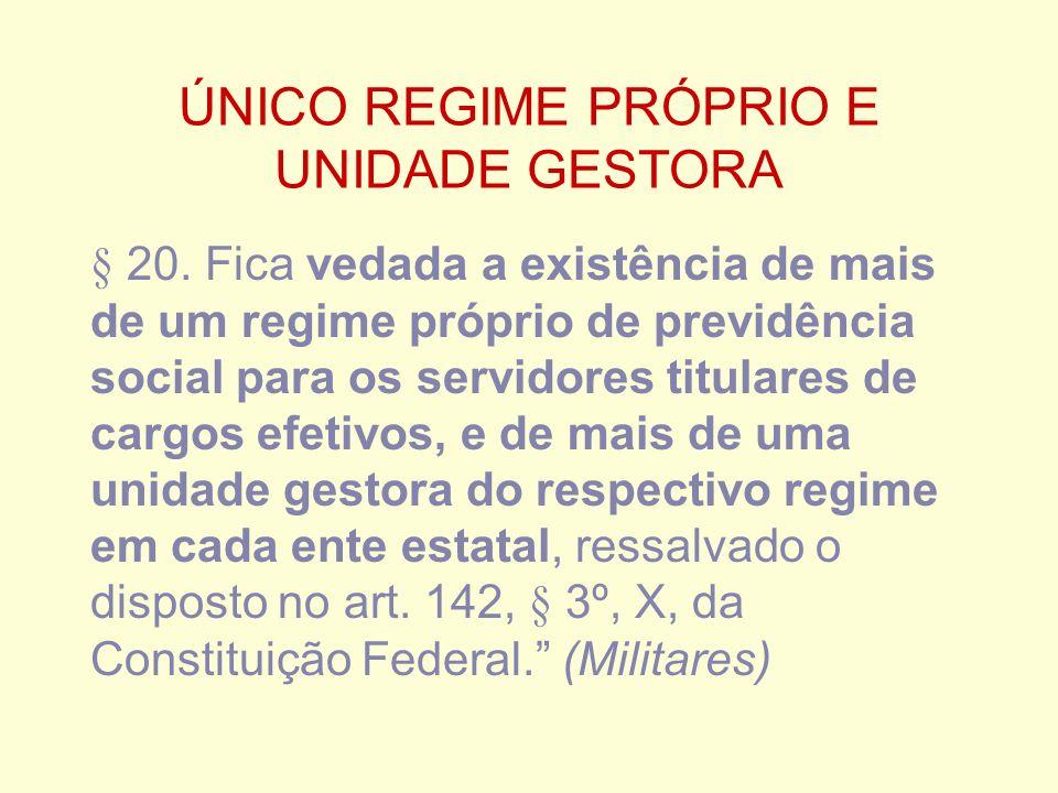 ÚNICO REGIME PRÓPRIO E UNIDADE GESTORA § 20.