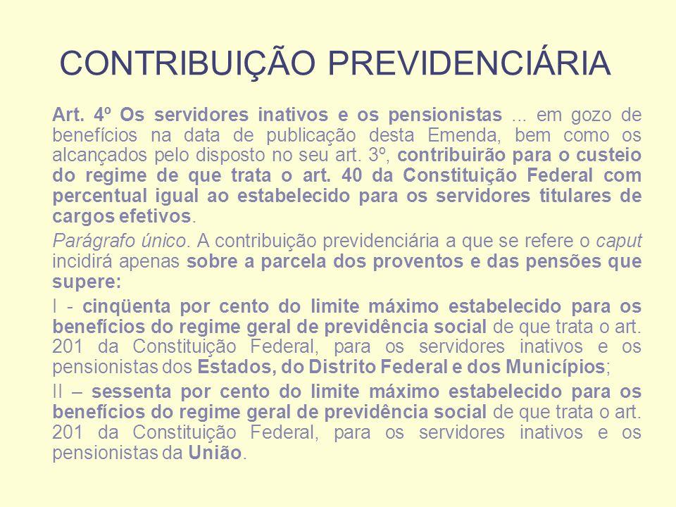 CONTRIBUIÇÃO PREVIDENCIÁRIA Art. 4º Os servidores inativos e os pensionistas...