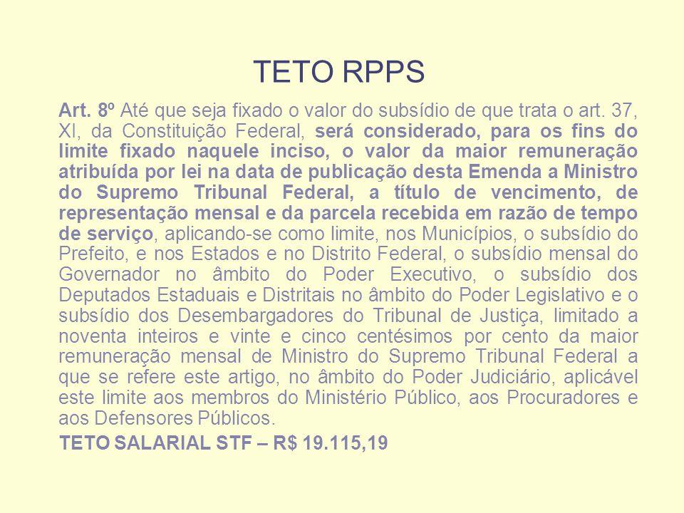 TETO RPPS Art. 8º Até que seja fixado o valor do subsídio de que trata o art.