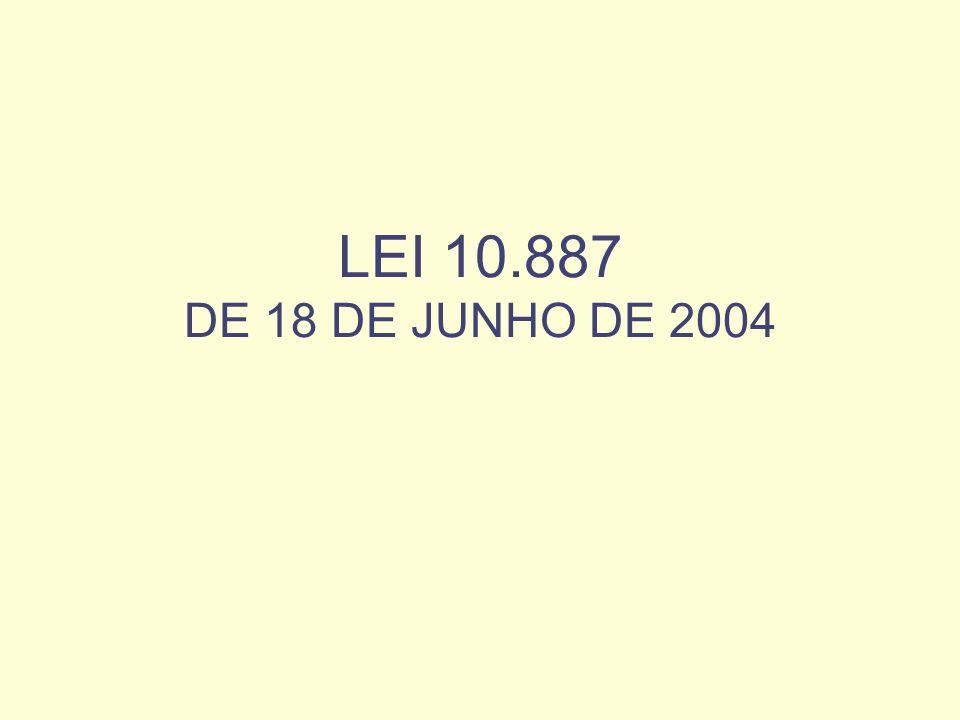 LEI 10.887 DE 18 DE JUNHO DE 2004