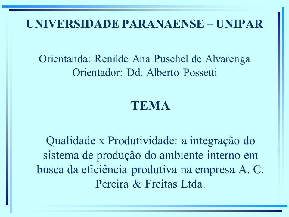 UNIVERSIDADE PARANAENSE – UNIPAR Orientanda: Renilde Ana Puschel de Alvarenga Orientador: Dd.