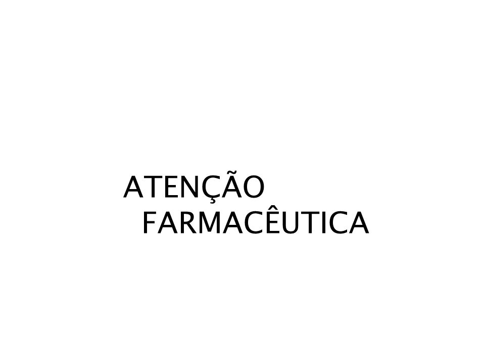 Pharmaceutical care Atencion farmaceutica Seguimiento farmacoterapeutico Atenção farmacêutica